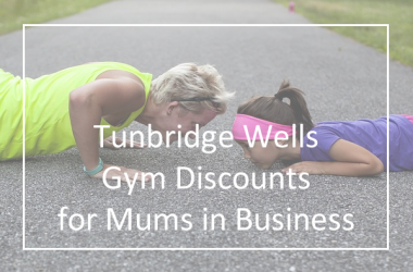 Gym discounts in Tunbridge Wells for Mums in Business
