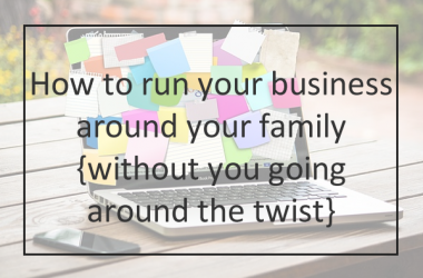 Tips for Mums in Business running business around family